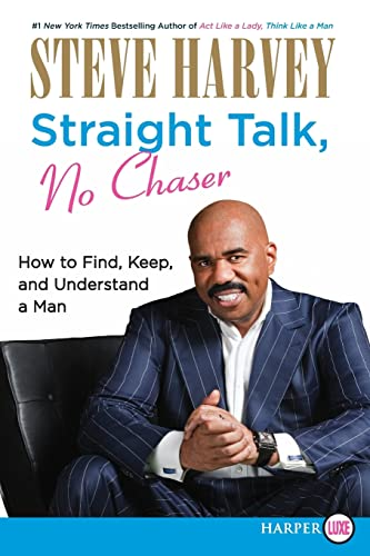 9780062002549: Straight Talk, No Chaser: How to Find, Keep, and Understand a Man