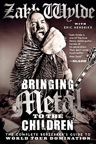 9780062002747: Bringing Metal to the Children: The Complete Berzerker's Guide to World Tour Domination