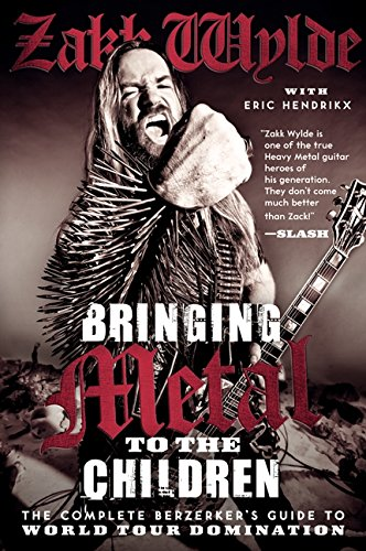9780062002754: Bringing Metal to the Children: The Complete Berzerker's Guide to World Tour Domination