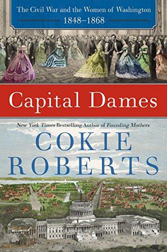 9780062002761: Capital Dames: The Civil War and the Women of Washington, 1848-1868