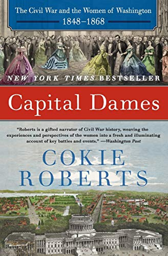9780062002778: Capital Dames: The Civil War and the Women of Washington, 1848-1868