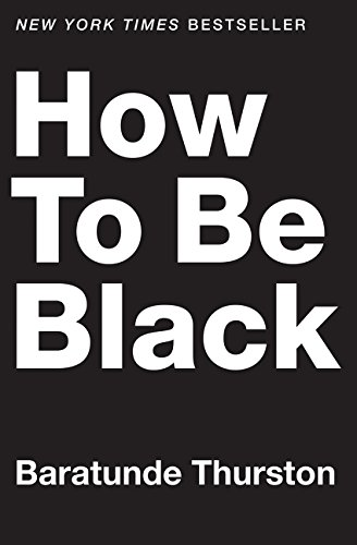 9780062003218: How to Be Black
