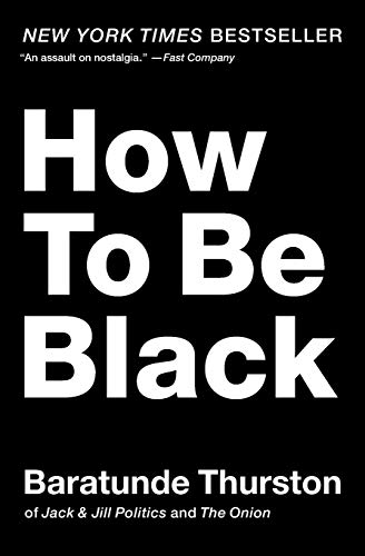 9780062003225: How to Be Black