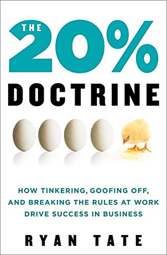 9780062003232: The 20% Doctrine: How Tinkering, Goofing Off, and Breaking the Rules at Work Drive Success in Business