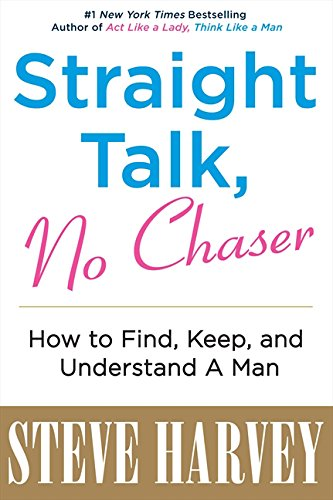 9780062003690: Straight Talk, No Chaser: How to Find, Keep, and Understand a Man