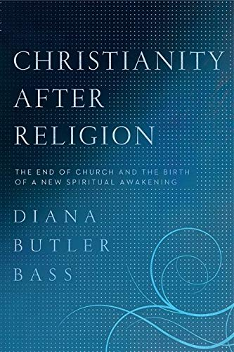 9780062003737: Christianity After Religion: The End of Church and the Birth of a New Spiritual Awakening