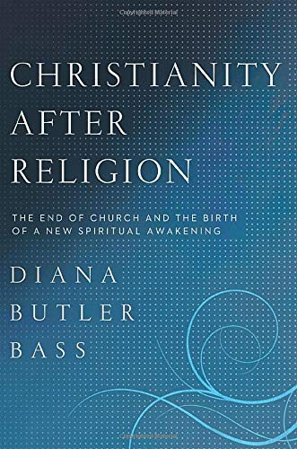 9780062003744: Christianity After Religion: The End of Church and the Birth of a New Spiritual Awakening