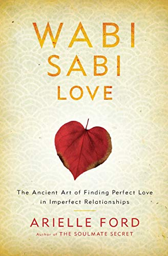 9780062003768: Wabi Sabi Love: The Ancient Art of Finding Perfect Love in Imperfect Relationships