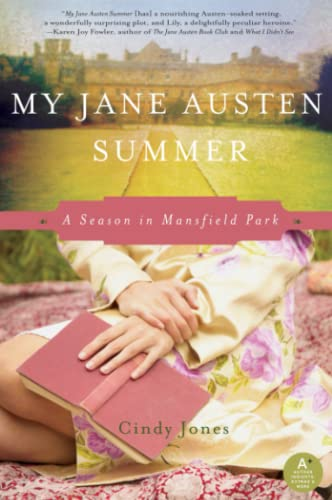 My Jane Austen Summer: A Season in: Jones, Cindy