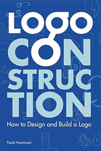 9780062004598: Logo Construction: How to Design and Build a Logo