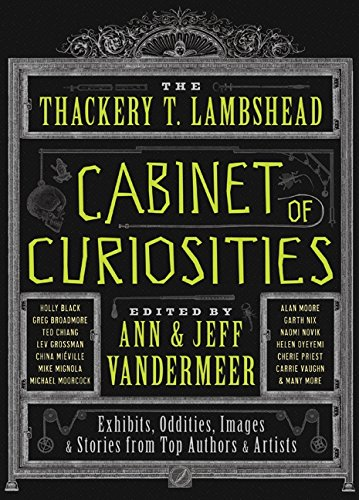 9780062004758: Thackery T. Lambshead's Cabinet of Curiosities: Exhibits, Oddities, Images & Stories from Top Authors and Artists