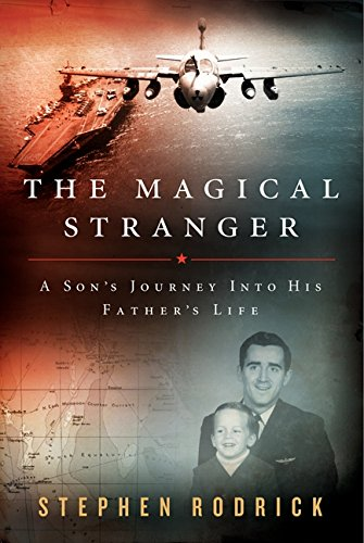 9780062004765: The Magical Stranger: A Son's Journey into His Father's Life