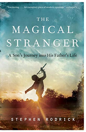 9780062004772: The Magical Stranger: A Son's Journey into His Father's Life