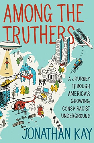 9780062004819: Among the Truthers: A Journey Through America's Growing Conspiracist Underground