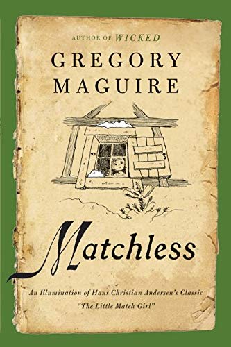 9780062004826: Matchless: An Illumination of Hans Christian Andersen's Classic