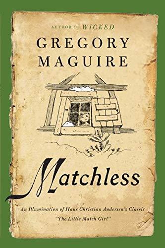 9780062004826: Matchless: An Illumination of Hans Christian Andersen's Classic