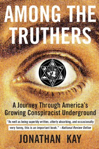 9780062004864: Among the Truthers: A Journey Through America's Growing Conspiracist Underground