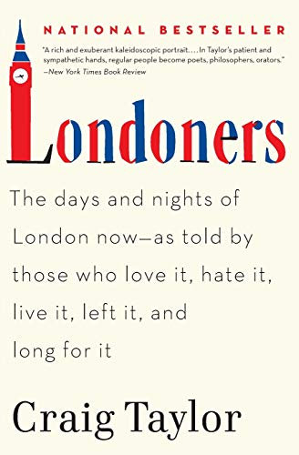 9780062005861: Londoners: The Days and Nights of London Now--As Told by Those Who Love It, Hate It, Live It, Left It, and Long for It