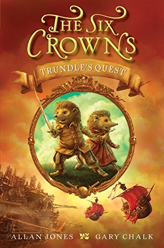 9780062006257: The Six Crowns: Trundle's Quest