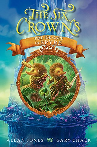 9780062006332: The Six Crowns: The Ice Gate of Spyre