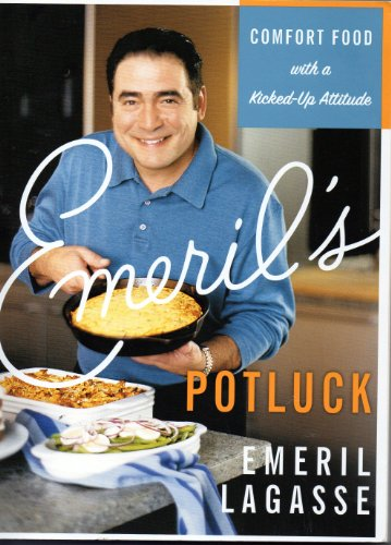 Emeril's Potluck - Comfort Food with a Kicked-up Attitude (0062006452) by Emeril Lagasse
