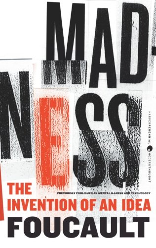 Madness: The Invention of an Idea (Harper: Michel Foucault