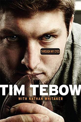 Through My Eyes : A Quarterback's Journey: Tebow, Tim; Whitaker, Nathan