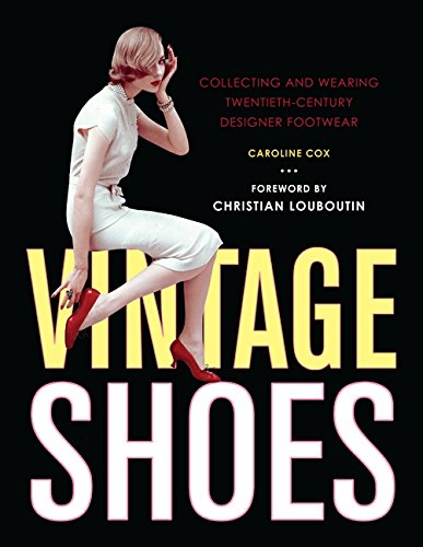 9780062007377: Vintage Shoes: Collecting and Wearing Twentieth-century Designer Footwear