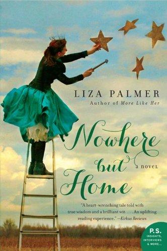 9780062007476: Nowhere but Home: A Novel
