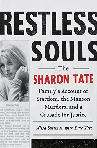 9780062008046: Restless Souls: The Sharon Tate Family's Account of Stardom, the Manson Murders, and a Crusade for Justice