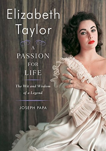 9780062008398: Elizabeth Taylor, A Passion for Life: The Wit and Wisdom of a Legend