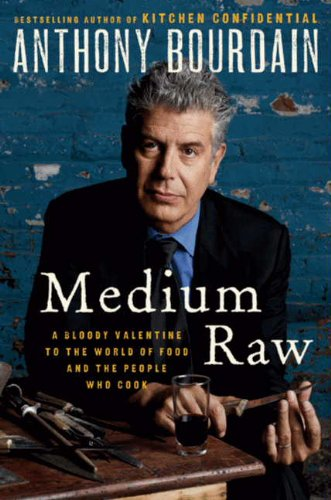 9780062009036: Medium Raw - A Bloody Valentine To The World Of Food And The People Who Cook