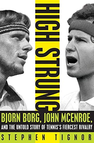 9780062009845: High Strung: Bjorn Borg, John McEnroe, and the Untold Story of Tennis's Fiercest Rivalry