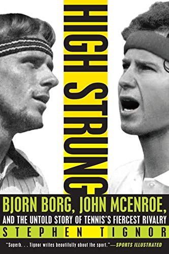 9780062009852: High Strung: Bjorn Borg, John McEnroe, and the Untold Story of Tennis's Fiercest Rivalry