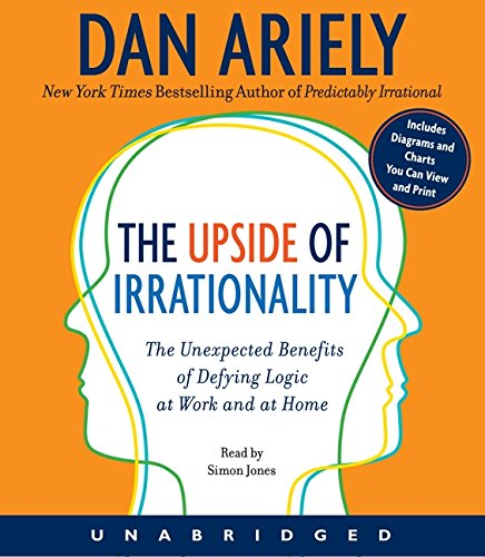 9780062009937: The Upside of Irrationality CD: The Unexpected Benefits of Defying Logic at Work and at Home