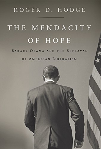 9780062011268: The Mendacity of Hope: Barack Obama and the Betrayal of American Liberalism