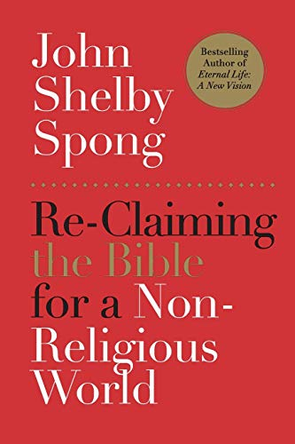 9780062011299: Re-Claiming the Bible for a Non-Religious World