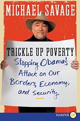 9780062012159: Trickle Up Poverty LP: Stopping Obama's Attack on Our Borders, Economy, and Security