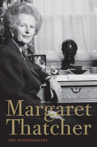 Margaret Thatcher: The Autobiography: Thatcher, Margaret