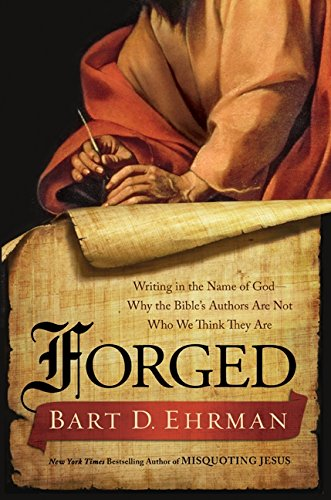 9780062012616: Forged: Writing in the Name of God--Why the Bible's Authors Are Not Who We Think They Are
