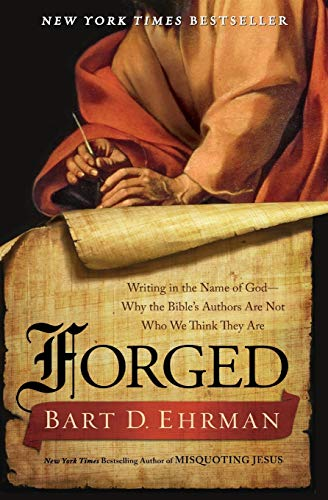 9780062012623: Forged: Writing in the Name of God--Why the Bible's Authors Are Not Who We Think They Are