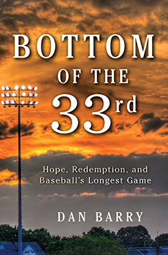 9780062014481: Bottom of the 33rd: Hope, Redemption, and Baseball's Longest Game
