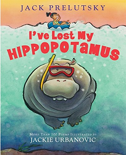 I've Lost My Hippopotamus (0062014579) by Jack Prelutsky