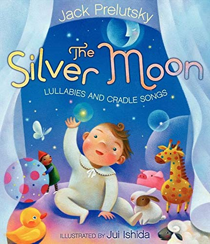 The Silver Moon: Lullabies and Cradle Songs (0062014676) by Jack Prelutsky