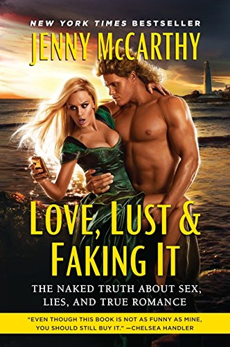 9780062014719: Love, Lust & Faking It: The Naked Truth about Sex, Lies, and True Romance