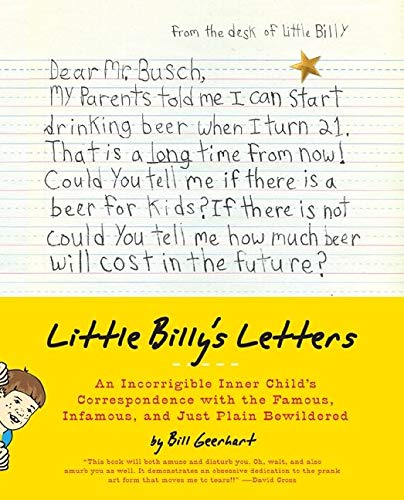 9780062015105: Little Billy's Letters: An Incorrigible Inner Child's Correspondence with the Famous, Infamous, and Just Plain Bewildered