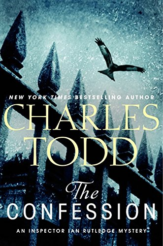 The Confession - An Ian Rutledge Mystery * SIGNED * by BOTH: Todd, Charles