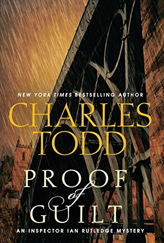 9780062015686: Proof of Guilt: An Inspector Ian Rutledge Mystery (Inspector Ian Rutledge Mysteries)