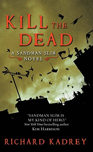 9780062017369: Kill the Dead: A Sandman Slim Novel