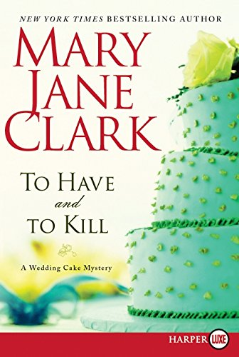 9780062017666: To Have and to Kill LP: A Wedding Cake Mystery (Piper Donovan/Wedding Cake Mysteries)
